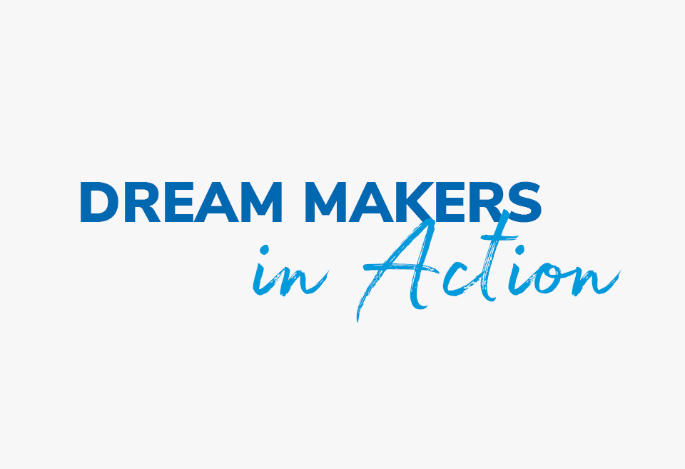 Dream Makers in Action